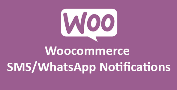 Woocommerce SMS/WhatsApp Notifications